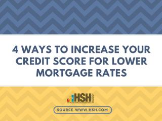 If you can raise your credit score, you can get a lower mortgage rate. Here are some tips.