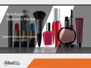 Asia-Pacific Cosmetics Market is Expected to Reach $126.8 Billion, by 2020