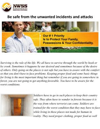 Be safe from the unwanted incidents and attacks