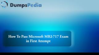 How To Pass Microsoft MB2-717 Exam in First Attempt