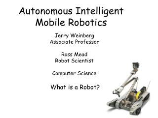 Autonomous Intelligent Mobile Robotics