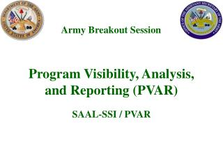 Program Visibility, Analysis, and Reporting (PVAR)