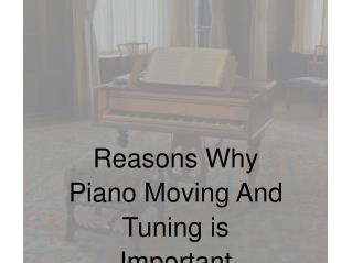 Reasons Why Piano Moving And Tuning is Important