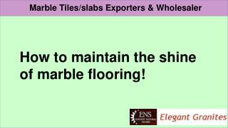 Maintain the shine of marble flooring