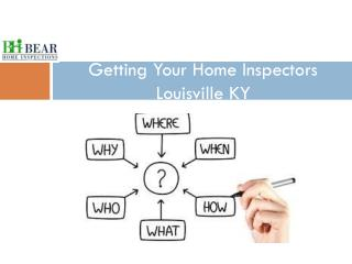 Getting Your Home Inspectors Louisville KY