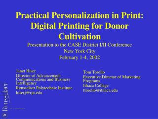 Practical Personalization in Print: Digital Printing for Donor Cultivation Presentation to the CASE District I