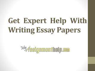Get Expert Help With Writing Essay Papers