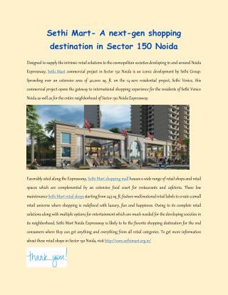 Sethi Mart Commercial shops in Sector 150 Noida