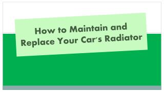 How to Maintain and Replace Your Car's Radiator