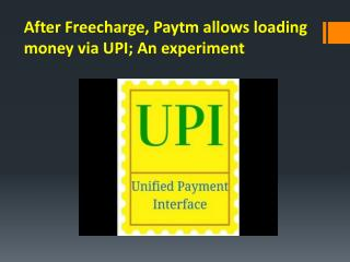 After Freecharge, Paytm allows loading money via UPI; An experiment