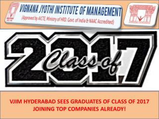 VJIM HYDERABAD SEES GRADUATES OF CLASS OF 2017 JOINING TOP COMPANIES ALREADY!