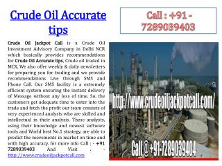 Crude Oil Accurate tips
