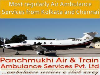 Most regularly Air Ambulance Services from Kolkata and Chennai