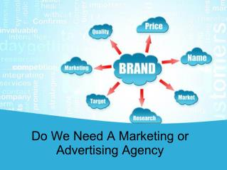 Do We Need A Marketing or Advertising Agency