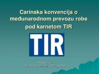 Carinska konvencija o medunarodnom prevozu robe pod karnetom TIR