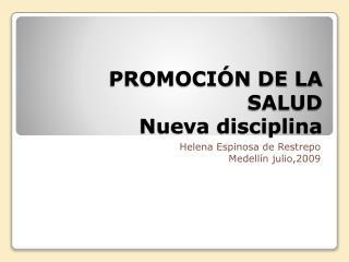 PROMOCI N DE LA SALUD Nueva disciplina
