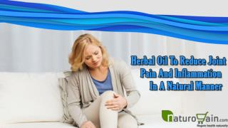 Herbal Oil To Reduce Joint Pain And Inflammation In A Natural Manner