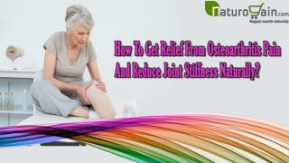 How To Get Relief From Osteoarthritis Pain And Reduce Joint Stiffness Naturally?