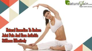 Natural Remedies To Reduce Joint Pain And Ease Arthritis Stiffness Effectively