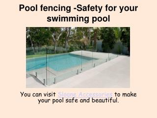 Pool Fencing Saftey for your swimming pool