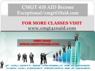 CMGT 410 AID Become Exceptional/cmgt410aid.com