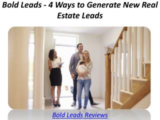Bold Leads - 4 Ways to Generate New Real Estate Leads