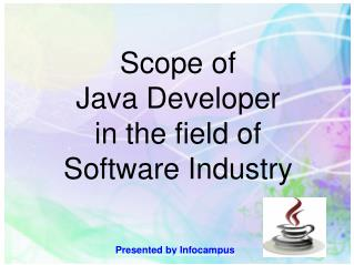 Scope of Java Developer in the field of Software Industry