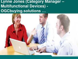Lynne Jones Category Manager   Multifunctional Devices - OGCbuying.solutions