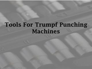 Tools For Trumpf Punching Machines - mstools.co.za