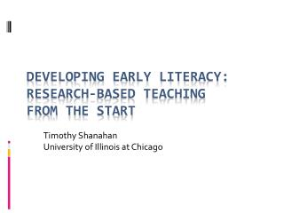 Developing Early Literacy:  Research-Based Teaching      from the Start