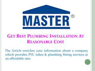 Get Best Plumbing Installation At Reasonable Cost