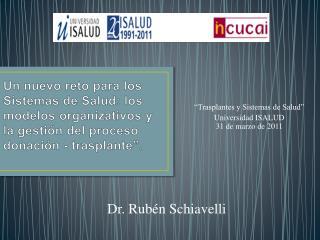 Un nuevo reto para los Sistemas de Salud: los  modelos organizativos y la gesti n del proceso donaci n - trasplante .