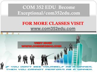 COM 352 EDU  Become Exceptional/com352edu.com