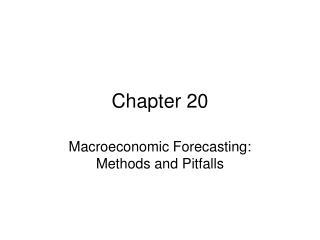 Chapter 20 Macroeconomic Forecasting: Methods and Pitfalls