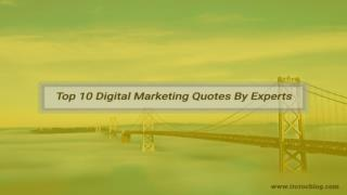 Top 10 Digital marketing quotes by experts