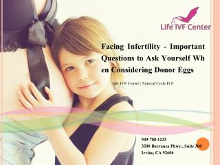 Facing Infertility - Important Questions to Ask Yourself When Considering Donor Eggs