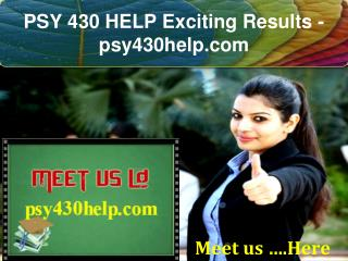 PSY 430 HELP Exciting Results - psy430help.com