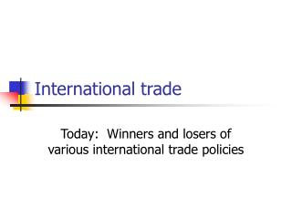 International trade Today: Winners and losers of various ...