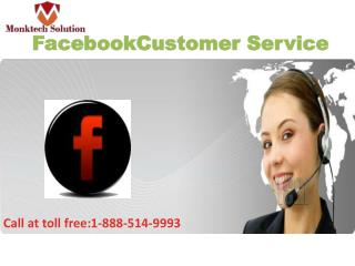 Haven't you got Facebook customer service, yet? Call 1-888-514-9993