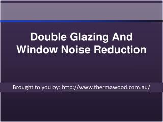 Double Glazing And Window Noise Reduction