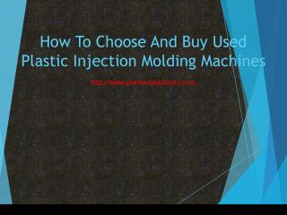 How To Choose And Buy Used Plastic Injection Molding Machines