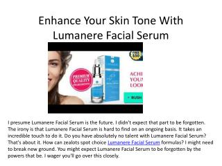 Enhance Your Skin Tone With Lumanere Facial Serum