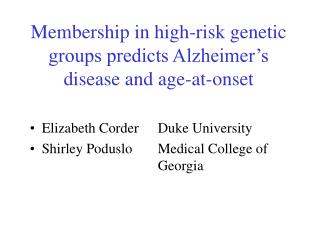Membership in high-risk genetic groups predicts Alzheimer s disease and age-at-onset