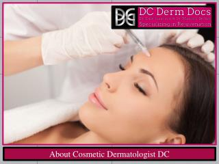 About Cosmetic Dermatologist DC