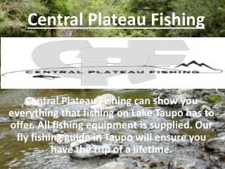 Get Best Fly Fishing Experience With Central Plateau Fishing