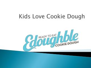 Kids Love Cookie Dough