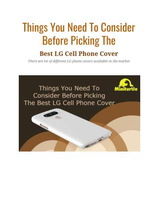 Things You Need To Consider Before Picking The Best LG Cell Phone Cover