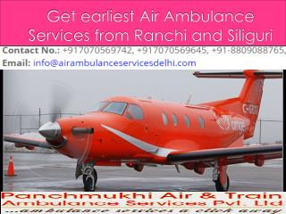 Get earliest Air Ambulance Services from Ranchi and Siliguri