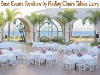 Best Events Furniture by Folding Chairs Tables Larry