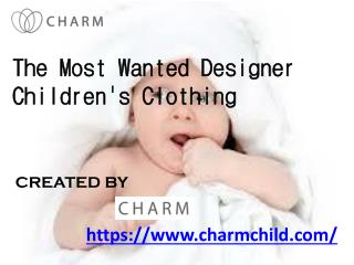 The most wanted designer children's clothing